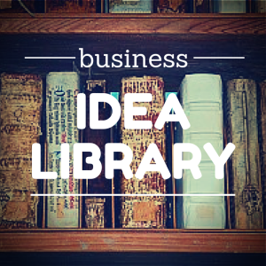 A Library of Business Ideas