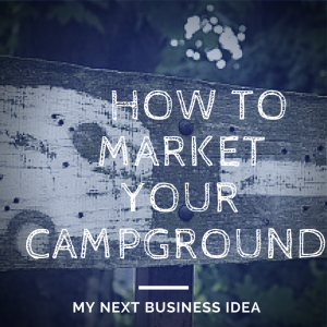 How to Market Your Campground