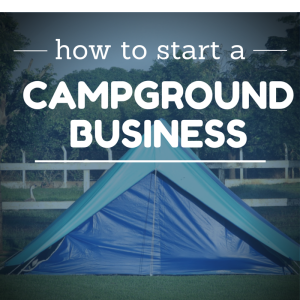 5 Steps - How to start a campground business