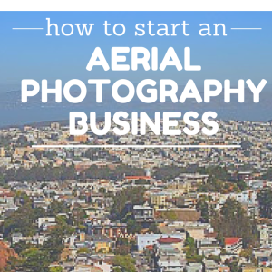 how to start an aerial photography business