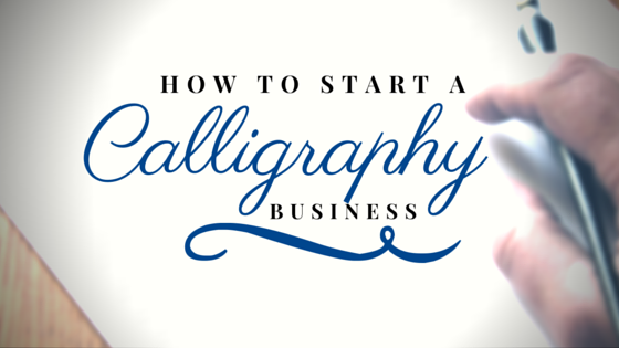 How To Start A Calligraphy Writing Business My Next