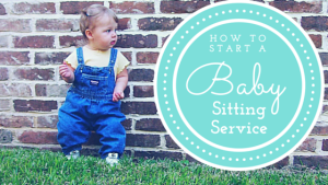 How to Start a Baby Sitting Service