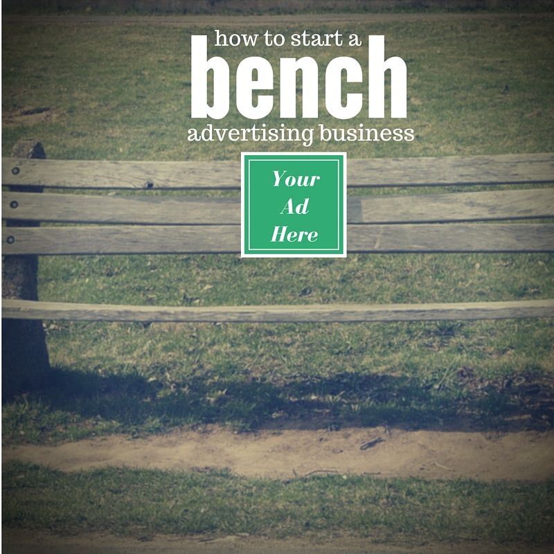 How to Start a Bench Advertising Business