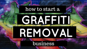 how to start a graffiti removal business