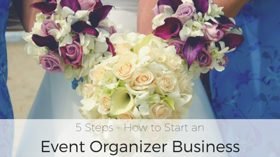 5 Steps how to start an event organizer business