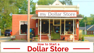 how to start a dollar store