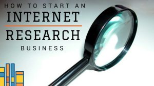 How to start an Internet Research Business