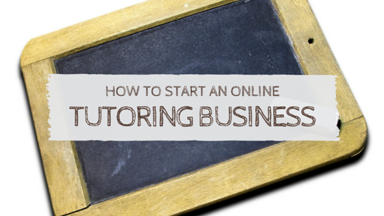 How to start an online Tutoring Business