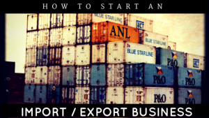 how to start an import export business from home