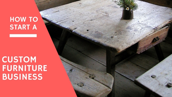How to start a custom furniture business