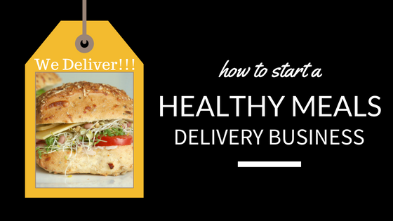 how-to-start-a-healthy-meals-delivery-business