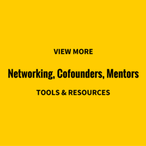 view-more-Networking, Cofounders, Mentors, tools-resources
